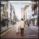 (What's The Story) Morning Glory? (Remastered), CD2