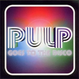 Pulp Goes to the Disco