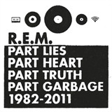 Part Lies, Part Heart, Part Truth, Part Garbage 1982–2011